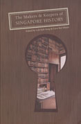 Image of the cover of The Makers and Keepers of Singapore History